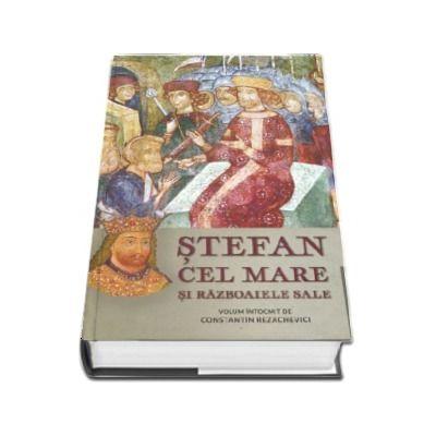 Stefan cel Mare si razboaiele sale. Volumul al II-lea