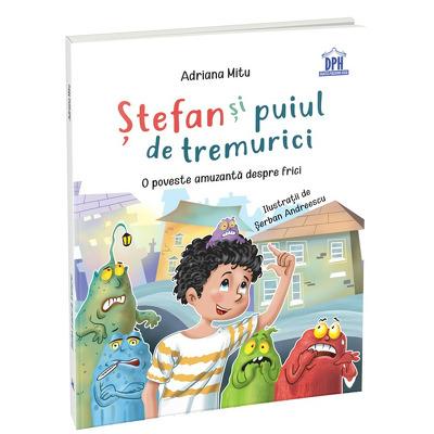 Stefan si puiul de tremurici - O poveste amuzanta despre frici