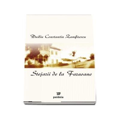 Stejarii de la Faraoane - Duiliu Constantin Zamfirescu (Editia 2005)