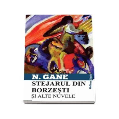 Stejarul din Borzesti si alte nuvele - Nicolae Gane