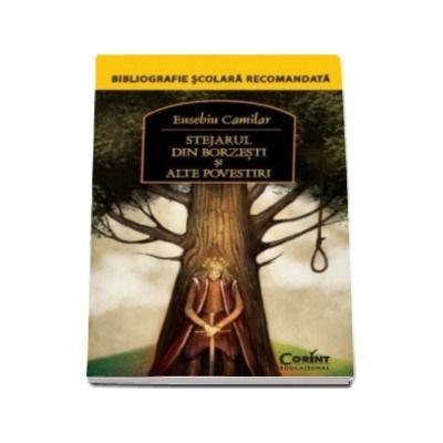 Stejarul din Borzesti si alte povestiri - Eusebiu Camilar