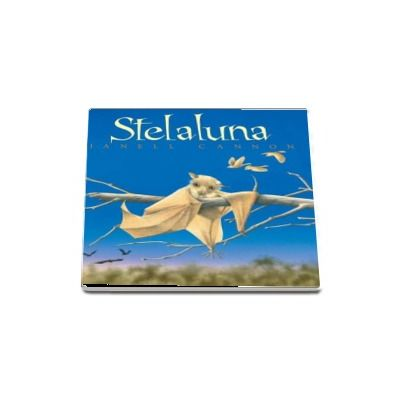Stelaluna - Janell Cannon (Editie Hardcover)