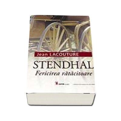 Stendhal. Fericirea ratacitoare