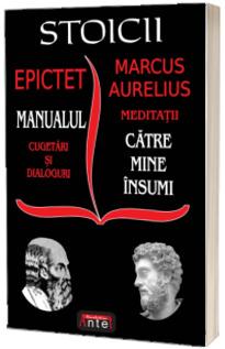Stoicii, manualul. Cugetari si dialoguri