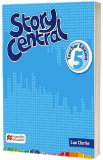 Story Central, Level 5. Teachers Edition
