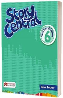 Story Central, Level 6. Teachers Edition