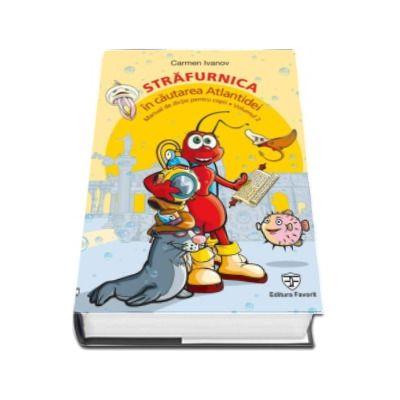 Strafurnica, in cautarea Atlantidei. Manual de dictie pentru copii - Volumul 2