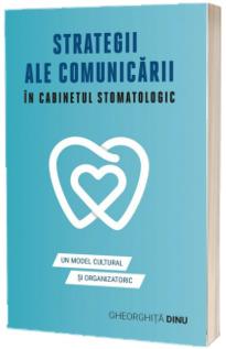 Strategii ale comunicarii in cabinetul stomatologic
