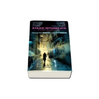 Strazi intunecate - antologie de urban fantasy (volumul 1)