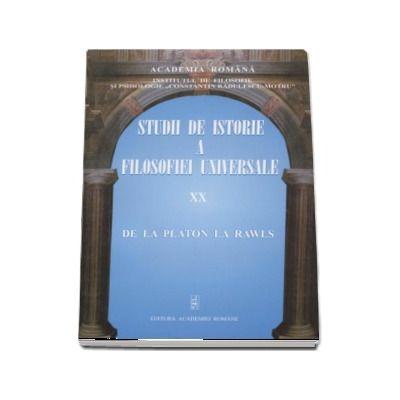 Studii de istorie a filosofiei universale volumul XX. De la Platon la Rawls