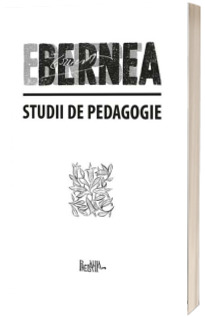 Studii de pedagogie. I.Trilogia pedagogica. II. Invatamantul superior