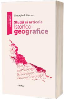 Studii si articole istorico - geografice