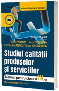 Studiul calitatii produselor si serviciilor. Manual pentru clasa a IX-a