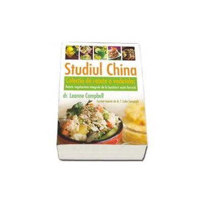 Studiul China - Colectia de retete a vedetelor. Retete vegetariene integrale de la bucatarii vostri favoriti