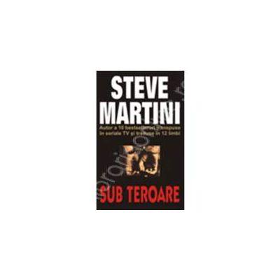 Sub teroare - Steve Martini
