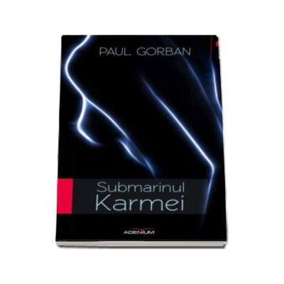 Submarinul karmei - Paul Gorban