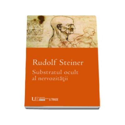 Substratul ocult al nervozitatii - Rudolf Steiner