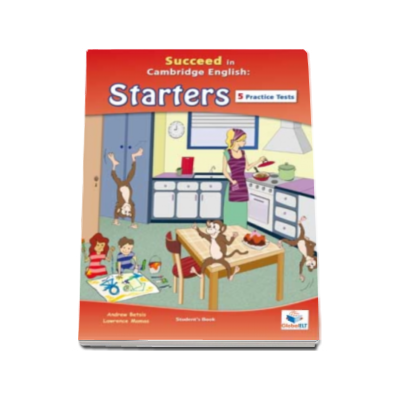 Succeed in Cambridge English Starters Student Book (with CD) CEFR level A1. English for Starters, Young Learners including 5 Practice Tests