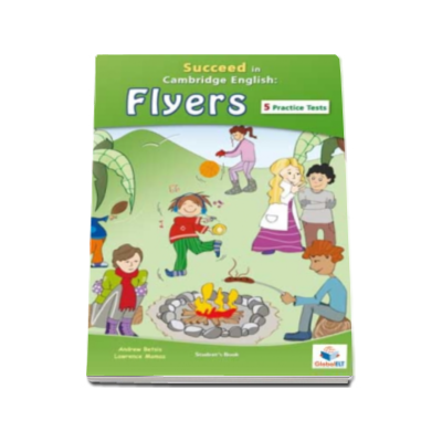 Succeed in YLE Student Book. Cambridge English FLYERS - English for Flyers, Young Learners (CEFR level A2)