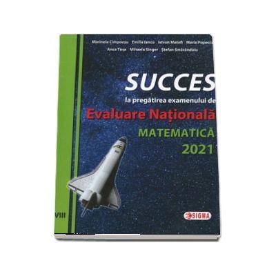 Succes la pregatirea examenului de evaluare nationala la matematica 2021