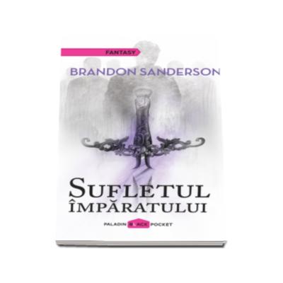 Sufletul imparatului - Brandon Sanderson (Paladin Black Pocket)