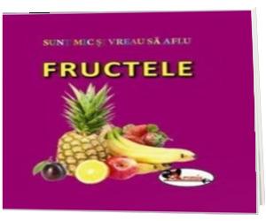 Sunt mic si vreau sa aflu - Fructele