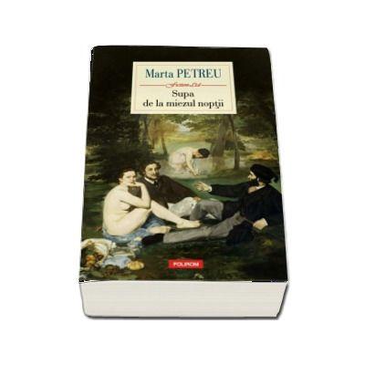 Supa de la miezul noptii - Marta Petreu