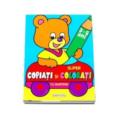 Super copiati si colorati cu Martinel- 3-5 ani