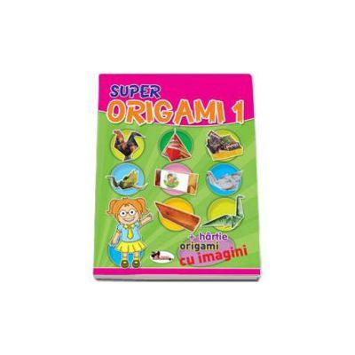 Super Origami 1 - Cartea contine hartie, origami cu imagini