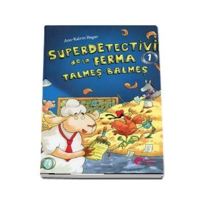 Superdetectivii de la ferma talmes-balmes
