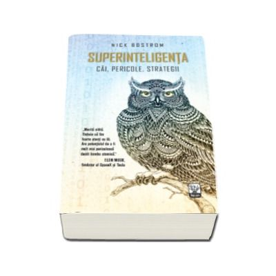 Superinteligenta - Cai, Pericole, Strategii (Nick Bostrom)