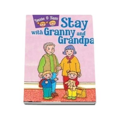 Susie and Sam stay with granny and grandpa