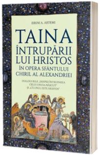 Taina Intruparii lui Hristos in opera Sfantului Chiril al Alexandriei
