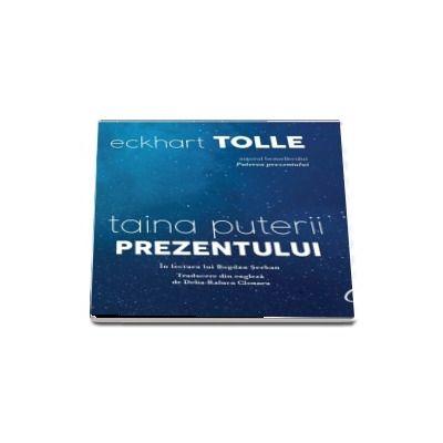 Taina puterii prezentului - Eckhart Tolle (Audiobook in lectura lui Bogdan Serban)