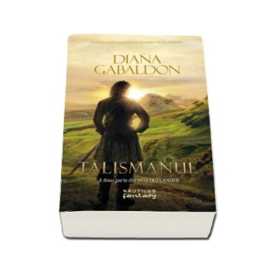 Talismanul. A doua parte din seria Outlander - Gabaldon Diana