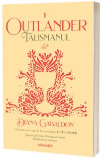 Talismanul (Seria Outlander, partea a II-a, ed.2020)