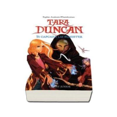 Tara Duncan, volumul 6 - In capcana lui Magister