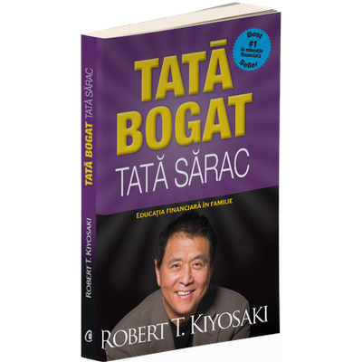 Tata bogat, tata sarac. Educatia financiara in familie - Editia a V-a