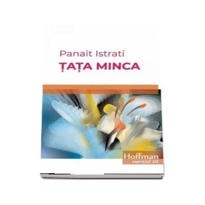 Tata Minca -  Panait Istrati (Colectia Hoffman esential)