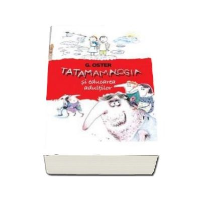 Tatamamalogia si educarea adultilor -  Oster Grigorii