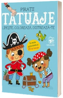 Tatuaje. Piratii. Lipeste, coloreaza, distreaza-te