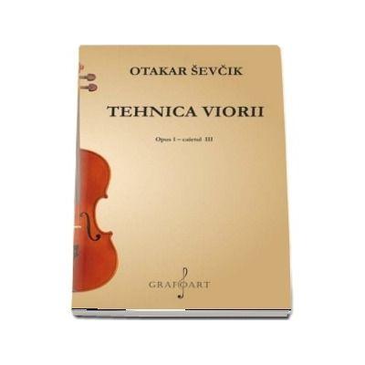 Tehnica viorii. Opus I. Caietul III