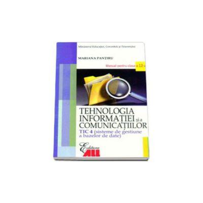 Tehnologia infomatiei si a comunicatiilor - TIC 4. Manual pentru clasa a XII-a