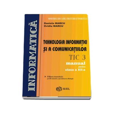 Tehnologia informatiei si a comunicatiilor, manual pentru clasa a XII-a, TIC 3 - Daniela Marcu