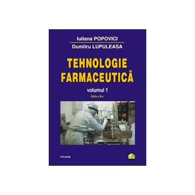Tehnologie farmaceutica. Volumul I - Editia a III-a