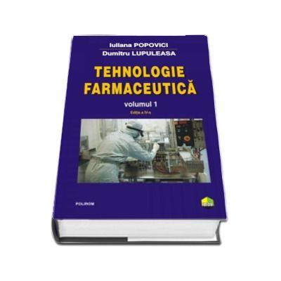 Tehnologie farmaceutica. Volumul I (Editia a IV-a 2017)
