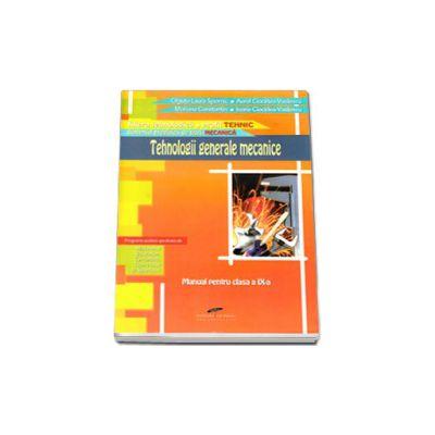 Tehnologii generale mecanice. Manual pentru clasa a 9-a