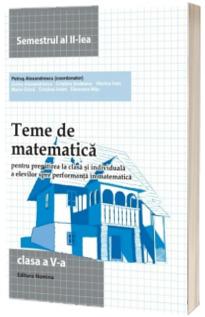 Teme de matematica. Clasa a V -a , semestrul al II -lea. (2013)