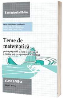 Teme de matematica. Clasa a VII -a , semestrul al II -lea. (2013)