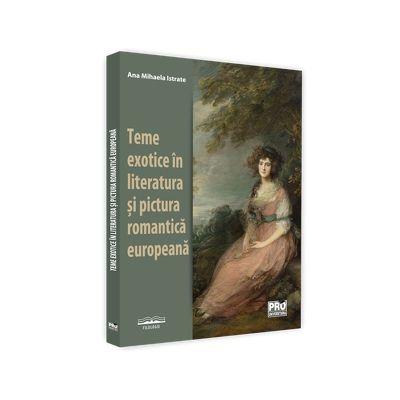 Teme exotice in literatura si pictura romantica europeana
